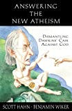 img - for Answering the New Atheism: Dismantling Dawkins' Case Against God book / textbook / text book