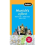 Fodor's Munich's 25 Best, 5th Edition (Full-color Travel Guide)