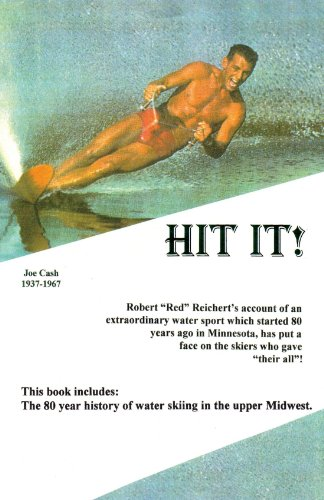 HIT IT!: The 80 year history of water skiing in the upper Midwest