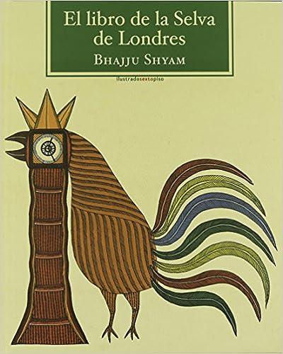 Libros electrónicos descargados gratis El Libro De La Selva De Londres (Sexto Piso Ilustrado) in Spanish iBook 8415601298