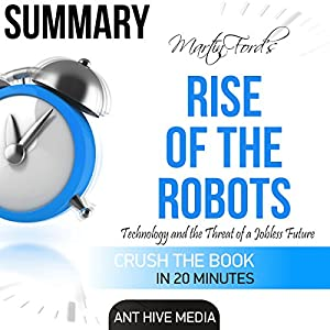 Martin Ford's Rise of the Robots: Technology and the Threat of a Jobless Future Summary Audiobook