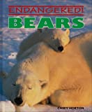 img - for Bears (Endangered!) by Casey Horton (1995-09-01) book / textbook / text book