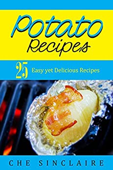 Potato recipes 25 easy yet delicious recipes for Simple yet delicious dinner recipes