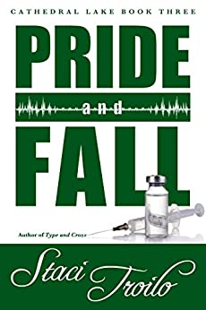 Pride and Fall (Cathedral Lake Book 3) by [Troilo, Staci]