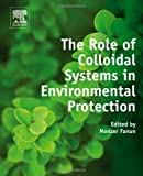 The Role of Colloidal Systems in Environmental Protection, , 0444632832