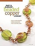 Easy & Elegant Beaded Copper Jewelry