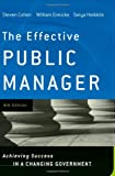 The Effective Public Manager, Fourth Edition: Achieving Success in a Changing Government