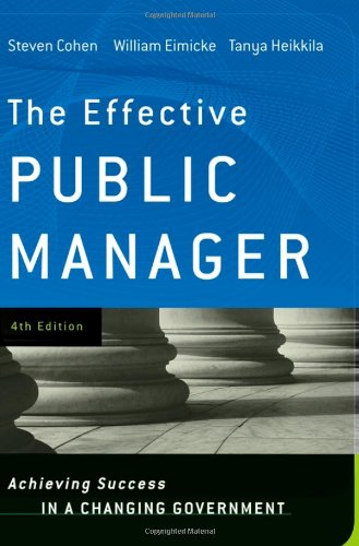 The Effective Public Manager: Achieving Success in a...