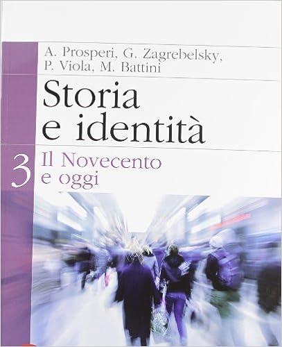Storia e Identià - Il Novecento e Oggi