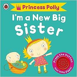 e266705c I'm a New Big Sister: A Princess Polly book (Pirate Pete & Princess ...