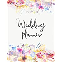 Wedding Planner: The Ultimate Wedding Planner. Essential Tools to Plan the Perfect Wedding, Journal, Scheduling, Organizing, Supplier, Budget Planner, Checklists, Worksheets