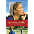 Adoring Addie (The Courtships of Lancaster County, Book 2)