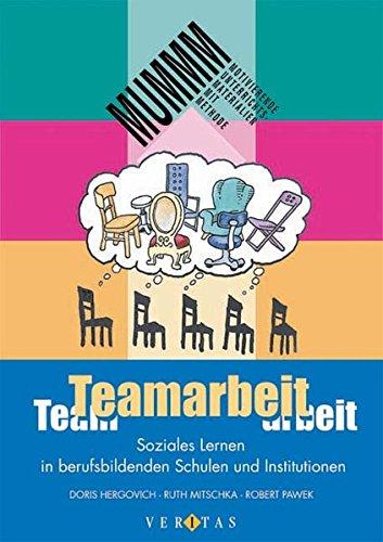 Teamarbeit. Soziales Lernen in berufsbildenden Schulen und Institutionen. ebook