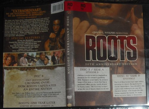 Dvd 30th Roots Anniversary - Roots: 30th Anniversary Edition: Disc 3/Side A Episode 5, Disc 3/Side B Episode 6, Disc 4/2007 Documentary Crossing Over and Roots One Year Later.