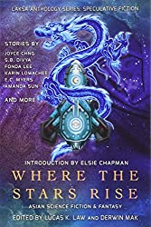Where the Stars Rise: Asian Science Fiction and Fantasy (Laksa Anthology Series: Speculative Fiction)