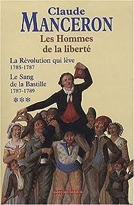 Les Hommes de la liberté : Tome 4 et 5 par Claude Manceron