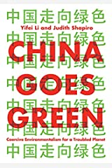 China Goes Green: Coercive Environmentalism for a Troubled Planet Kindle Edition