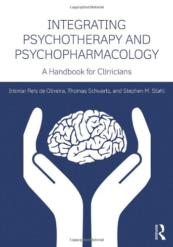 Integrating Psychotherapy and Psychopharmacology: A Handbook for Clinicians (Clinical Topics in Psychology and Psychiatry)