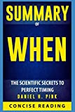 """Concise Reading offers an in-depth and comprehensive encapsulation of """"When: The Scientific Secrets of Perfect Timing"""" by by Daniel H. Pink, the #1 bestselling author of """"Drive"""" and """"To Sell Is Human"""", unlocks the scientific secrets to good timing to..."""