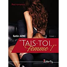 """Tais-toi, Femme !"" (Red Romance) (French Edition)"