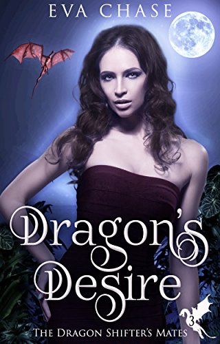 Dragon's Desire: A Reverse Harem Paranormal Romance (The Dragon Shifter's Mates Book 3) cover