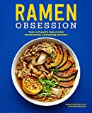 Ramen Obsession: The Ultimate Bible for Mastering