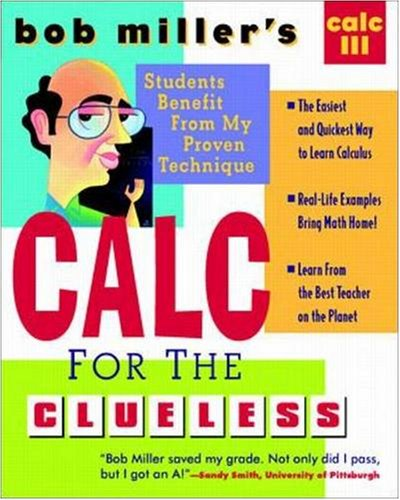 Bob Miller's Calc for the Clueless: Calc III