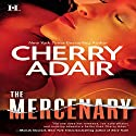 The Mercenary Audiobook by Cherry Adair Narrated by Zoe Winslow