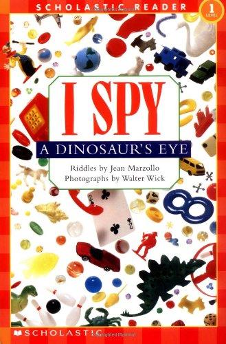 Scholastic Reader Level 1: I Spy a Dinosaur's Eye ()