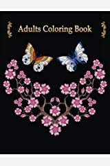 Adults Coloring Book: Flower Floral Butterflies Dragonfly Adults Coloring Book Large Print (Flowers Coloring) (Volume 3) Paperback