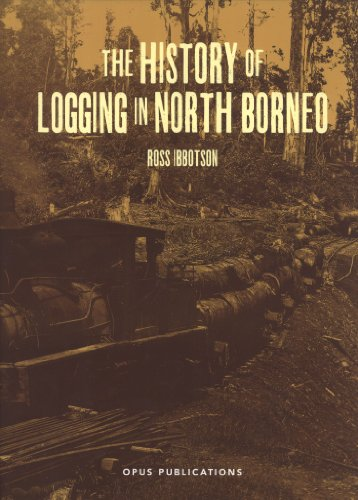 The History of Logging in North Borneo