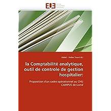 COMPTABILITE ANALYTIQUE (LA) : OUTIL DE CONTROLE DE GESTION HOSPITALIER