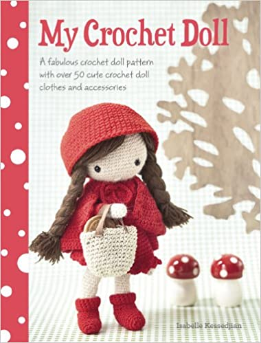 My crochet doll a fabulous crochet doll pattern with over 50 cute my crochet doll a fabulous crochet doll pattern with over 50 cute crochet dolls clothes accessories isabelle kessdjian 8601200579307 amazon dt1010fo