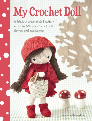 My Crochet Doll: A Fabulous Crochet Doll Pattern with Over 50 Cute Crochet Doll