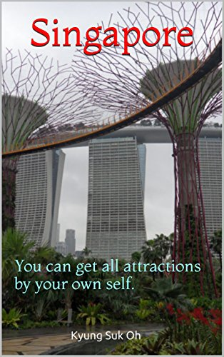 (Singapore: You can get all attractions by your own self.)