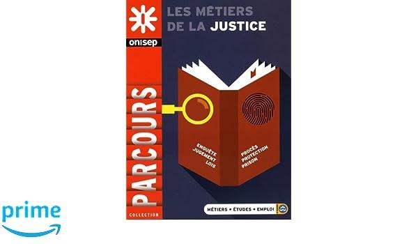 Les métiers de la justice (Parcours): Amazon.es: ONISEP: Libros en idiomas extranjeros