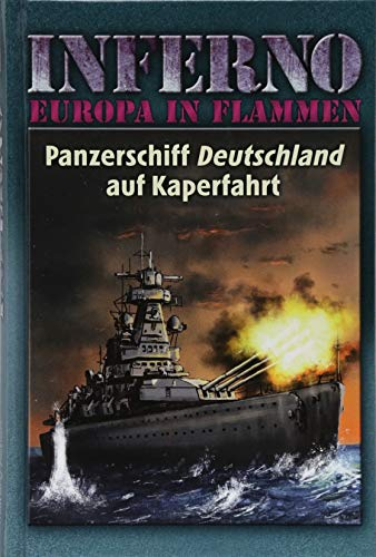 Inferno - Europa in Flammen, Band 4: Panzerschiff Deutschland auf Kaperfahrt