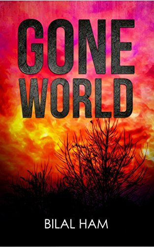 Gone World: A Young Adult Post Apocalyptic Dystopian Series (Gone World Series vol.1) by [Ham, Bilal]