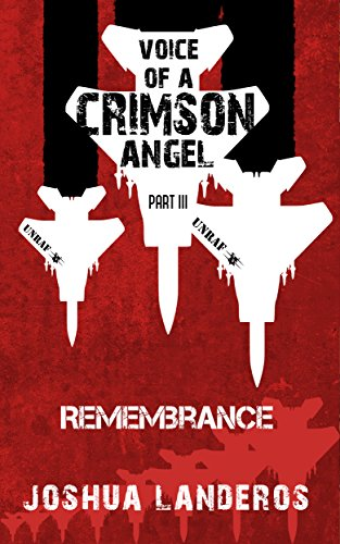 Voice of a Crimson Angel Part III: Remembrance (Reverence Book 7) by [Landeros, Joshua]