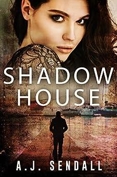 Shadow House (The Sydney Quartet) by [Sendall, A.J.]