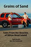 Grains of Sand: From the Beaches of Hilton Head Island, SC