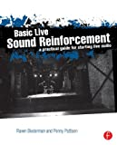 Basic Live Sound Reinforcement : A Practical Guide for Starting Live Audio, Biederman, Raven, 0240821017