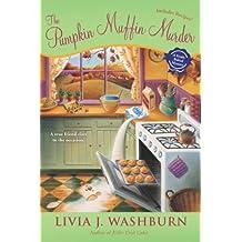 The Pumpkin Muffin Murder (Fresh-Baked Mystery Book 5)