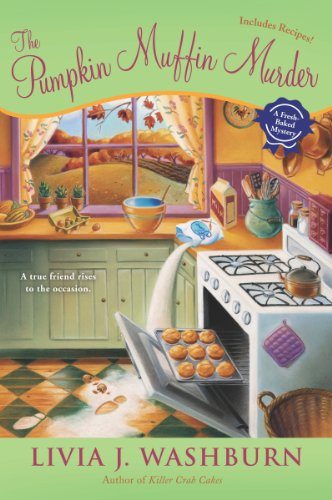 The Pumpkin Muffin Murder (Fresh-Baked Mystery Book 5)