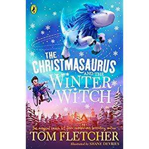 The Christmasaurus and the Winter Witch (Christmasaurus 2)