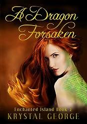 A Dragon Forsaken (The Enchanted Island Series Book 2)