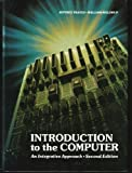 Introduction to the Computer : An Integrative Approach, Frates, Jeffrey E. and Molrup, William, 0134803191