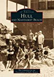 Hull & Nantasket Beach (Images of America: Massachusetts)