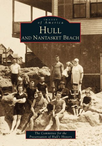 Hull & Nantasket Beach (Images of America: (Hull First Star)