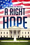 A Right Hope, Michael Cal Brooks, 1630638129